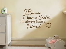 "Family Wall Quote  ""Because I Have A Sister.."" Wall Art Sticker, Decal, Transfer"